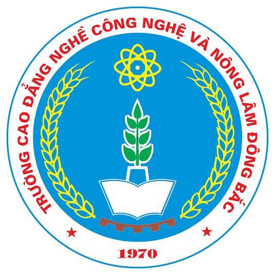 Thông Tin Tuyển Sinh Trường Cao Đẳng Nghề Công Nghệ Và Nông Lâm Đông Bắc