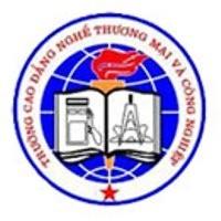 Thông Tin Tuyển Sinh Trường Cao Đẳng Nghề Thương Mại Và Công Nghiệp 2020