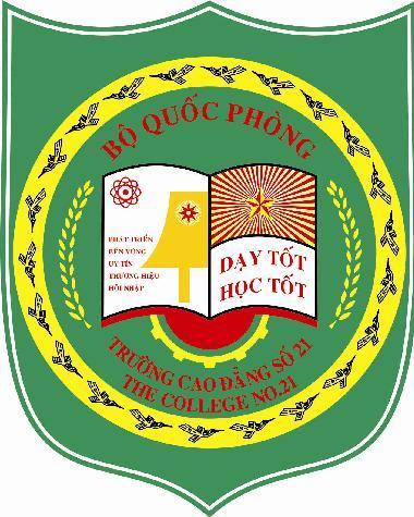 Thông Tin Tuyển Sinh Trường Cao Đẳng Nghề Số 21 - Bộ Quốc Phòng