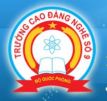 Thông Tin Tuyển Sinh Trường Cao Đẳng Nghề Số 9 - Bộ Quốc Phòng Năm 2020