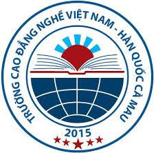 Thông Tin Tuyển Sinh Trường Cao Đẳng Nghề Việt Nam - Hàn Quốc Cà Mau Năm 2020